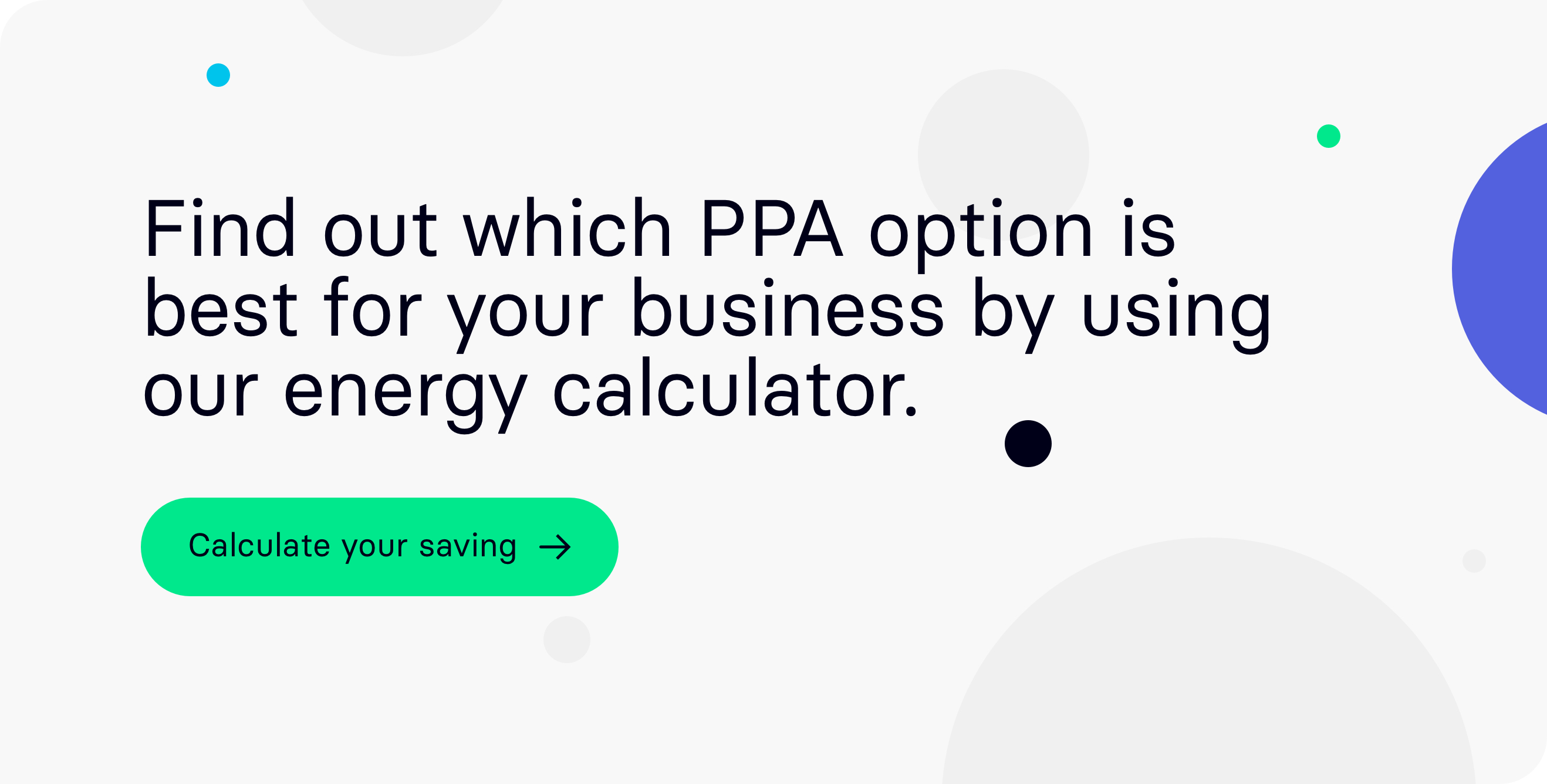 Find out which PPA option is best for your business by using our energy calculator